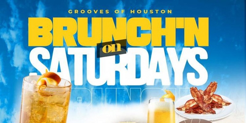 Grooves' Saturday Brunch + Day Party | Brunch 11am-5pm | Happy Hr 12pm-5pm ,Houston