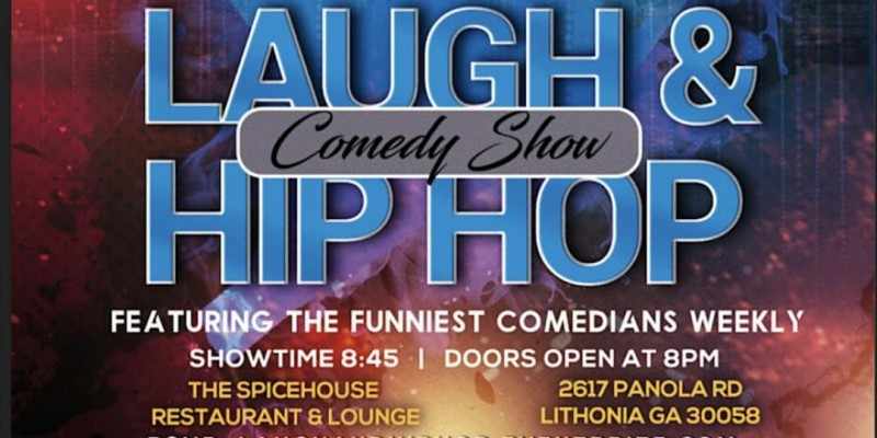 LAUGH & HIP HOP COMEDY SHOW at The Spicehouse ,Lithonia