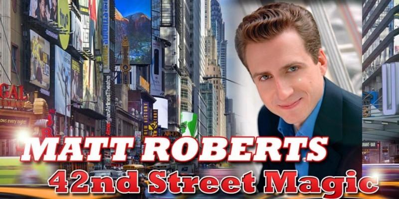 NEW YORK MAGICIAN MATT ROBERTS returns to AC's Boardwalk Showroom OCT 30th ,Atlantic City
