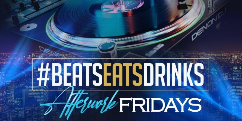 The Grand Opening Of #BeatsEatsDrinks Afterwork Fridays @ Oracle Lounge Friday Oct 29th