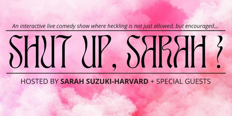 The Hecklers' Comedy Show - SHUT UP, SARAH! ,New York
