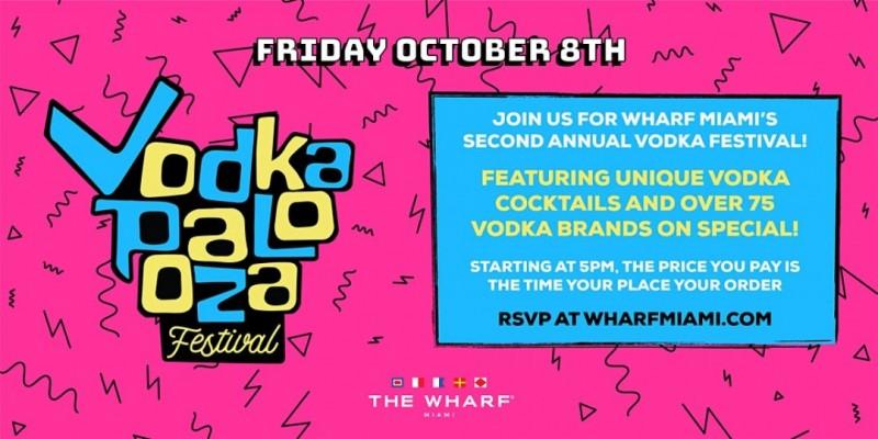 Vodkapalooza Festival at The Wharf Miami! ,Miami