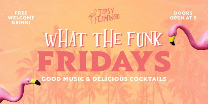 WHAT THE FUNK Fridays at Tipsy Flamingo - Free Drink with RSVP ,Miami
