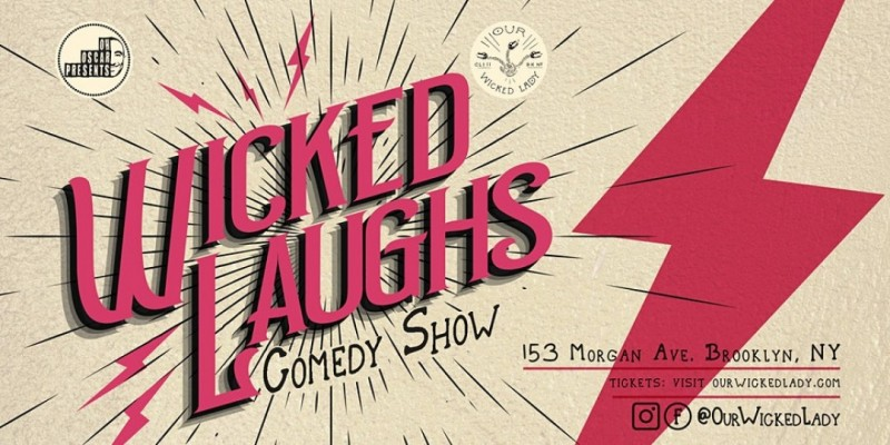 Wicked Laughs Comedy Show! Hosted by Oscar Aydin ,Brooklyn