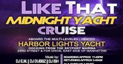 10/8/21 - I Like It Like That Midnight Yacht Cruise