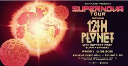 12th Planet: Supernova Tour   IRIS   Friday, October 8th , Atlanta