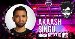 AKAASH SINGH (Netflix, HBO, MTV) (Late Show) ,Houston