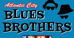 Atlantic City BLUES BROTHERS: Return of Soul ,Atlantic City