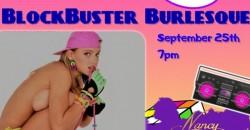 "BLOCKBUSTER BURLESQUE ""a night of 90s nostalgia and movie themed burlesque"" ,Miami"