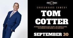 Crossroads Comedy Presents: Tom Cotter ,Garwood