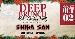Deep Brunch 2021 Closing Party ft. Shiba San ,Philadelphia