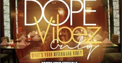 Dope Vibez Only!!!