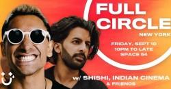 FULL CIRCLE II NYC: ShiShi, Indian Cinema, & Friends