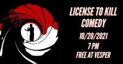 License to Kill Comedy ,Atlanta