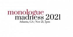 Monologue Madness Atlanta | 2021 ,Atlanta