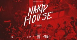 NAKID HOUSE 2021 - MIAMI / GOTTA DANCE DIRTY Takeover w/ Special Guests! ,Miami
