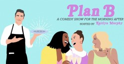 PlanB: A Comedy Show for the Morning After ,New York