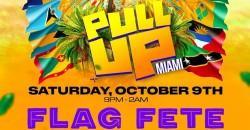 PullUp Miami  Flag Fete // Miami Carnival Weekend ,Miami