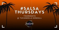Salsa Thursdays at Tucandela Kendall ft Dj Charun ,Kendall