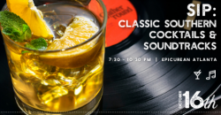SIP: Classic Southern Cocktails & Soundtracks Benefitting Giving Kitchen ,Atlanta