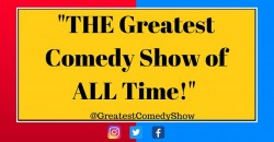THE Greatest Comedy Show of ALL Time! ,New York