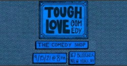 Tough Love @ The Comedy Shop (Formerly Lantern Comedy) TONIGHT! ,New York