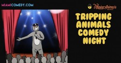 Tripping Animals Comedy Night ,Doral