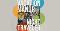 Vacation Manor + Night Traveler ,Philadelphia