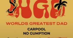 Worlds Greatest Dad, Carpool, No Gumption , Rochester