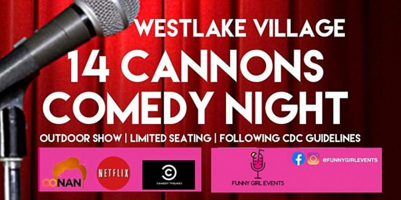 14 Cannons Outside Comedy Night ,Westlake Village
