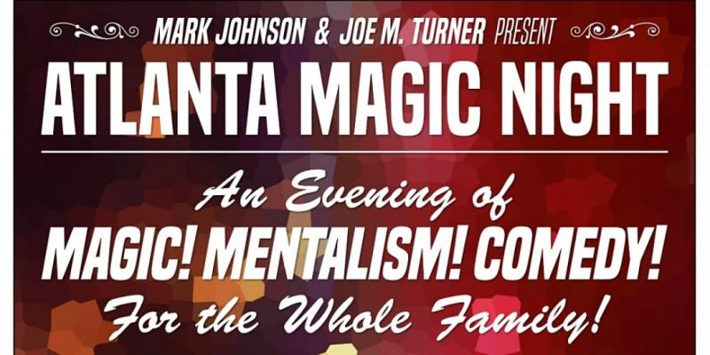 Atlanta Magic Night! w/ Alan Fisher + Mark Johnson ,Atlanta
