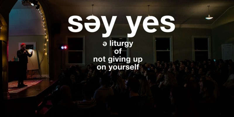 Atlanta!  SAY YES - A Liturgy of Not Giving Up on Yourself ,Atlanta