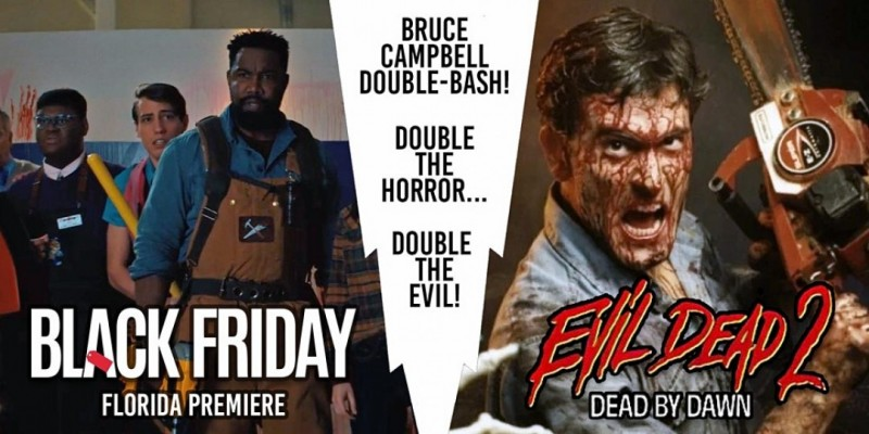 Bruce Campbell Double-Bash (Black Friday + Evil Dead 2) ,Coconut Creek
