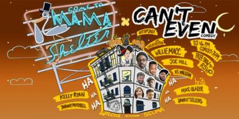 CAN'T EVEN COMEDY SHOW AT MAMA SHELTER ROOFTOP (October 21st)@7PM ,Los Angeles