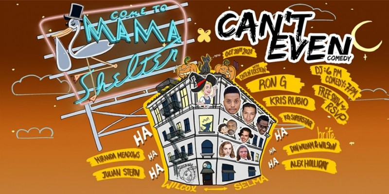 CAN'T EVEN COMEDY SHOW AT MAMA SHELTER ROOFTOP (October 28th)@7PM ,Los Angeles
