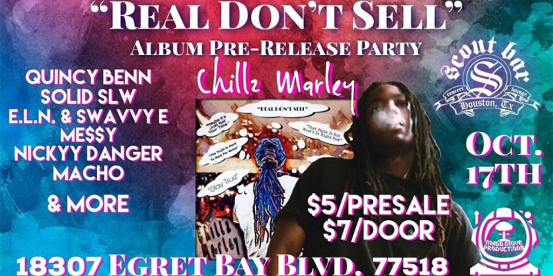 """CHILLZ MARLEY Pre-CD Release Party """"Real Don't Sell"""" ,Houston"""