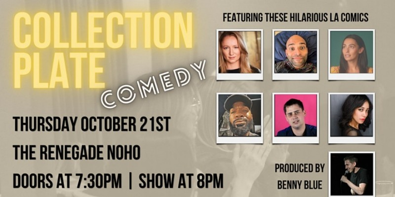 Collection Plate Comedy LIVE at The Renegade NoHo! ,Los Angeles