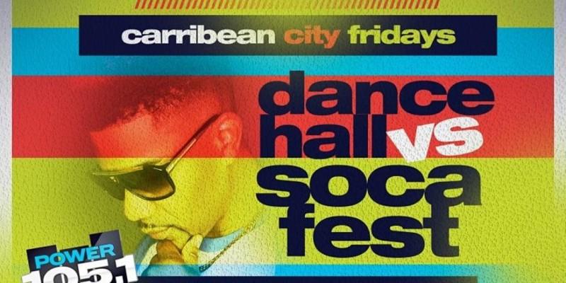 Dancehall vs Soca Caribbean Fridays ,New York