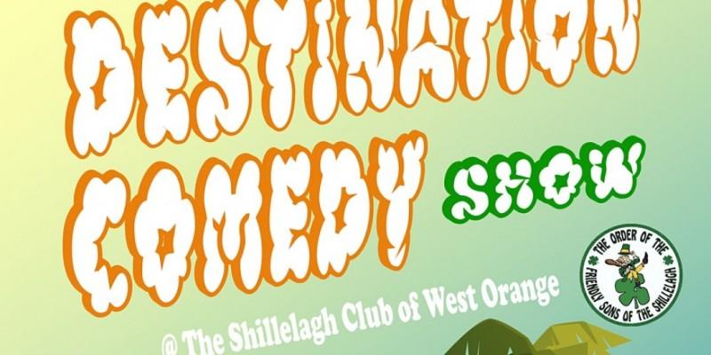 Destination Comedy Show @ The Shillelagh Pub ,West Orange