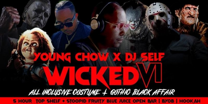 DJ SELF + YOUNG CHOW  WICKED VI I 5 Hr  Open Bar   Unapologetic Halloween ,New york
