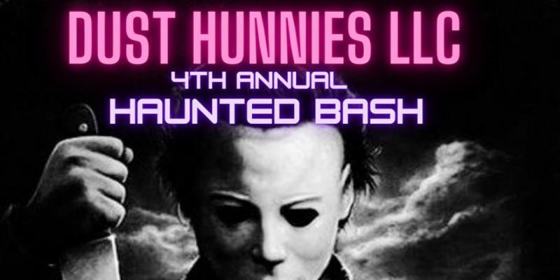 Dust Hunnies LLC 4th annual Haunted Bash ,Newark