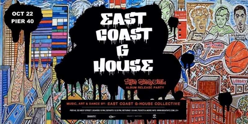 East Coast G-House: The Sequel - Album Release Boat Party NYC ,New York