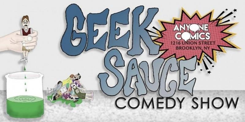 Geek Sauce Comedy Show ,Brooklyn
