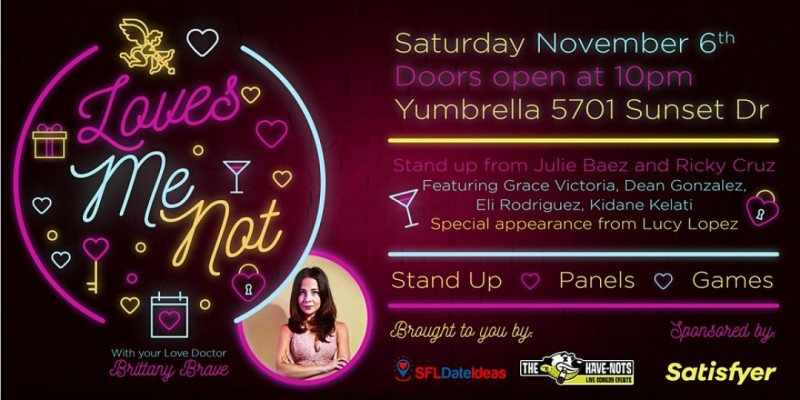 Have-Nots Comedy and SFL Date Ideas present Love Me Not (Special Event) ,South Miami