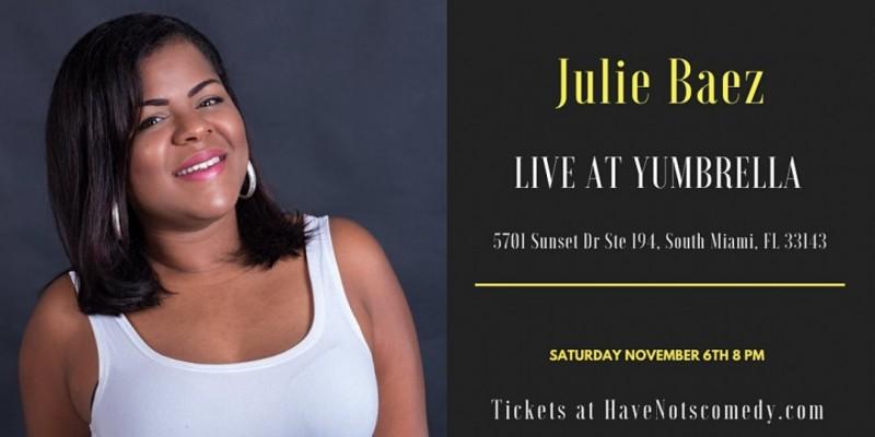 Have-Nots Comedy Presents Julie Baez ,South Miami