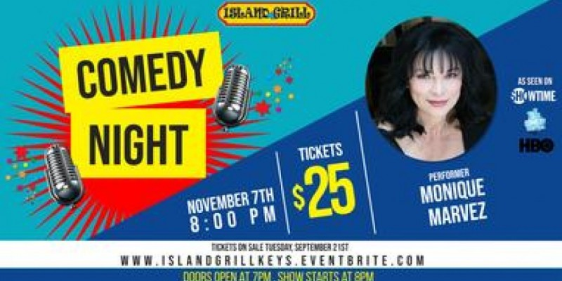 Island Grill Comedy Night Presents Monique Marvez ,Islamorada