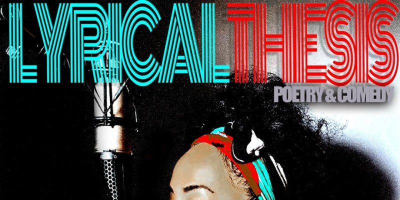 Lyrical Thesis A Night of Poetry & Comedy ,West Palm Beach