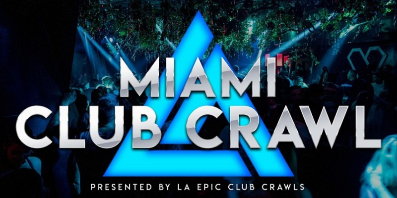 Miami Club Crawl ,Miami beach