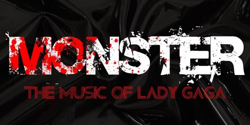MONSTER The Music of Lady Gaga ,Houston