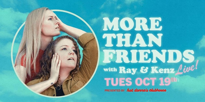 More Than Friends w/ Ray & Kenz ,Los Angeles
